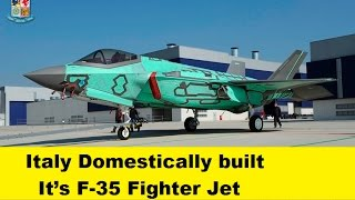 Italy Domestically Built it's F 35 Fighter Jet