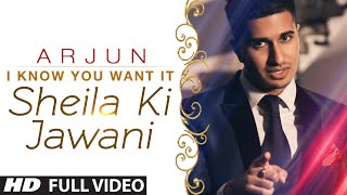 Official: 'I know You Want It - Sheila Ki Jawani' VIDEO Song | Arjun | T-Series