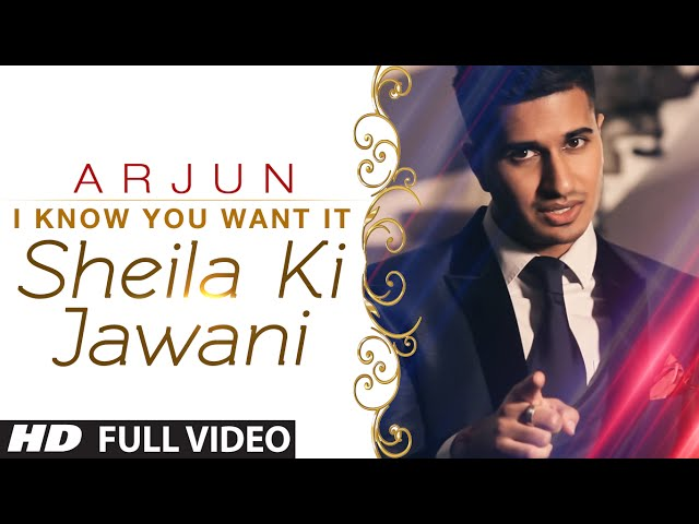 I Know You Want It - Sheila Ki Jawani - Arjun