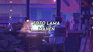 Mahen - Foto Lama (LIRIK)