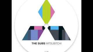 The Subs - Mitsubitchi (Bobermann Remix)