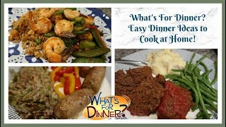 What's For Dinner? | Easy Dinner Ideas to Cook at Home