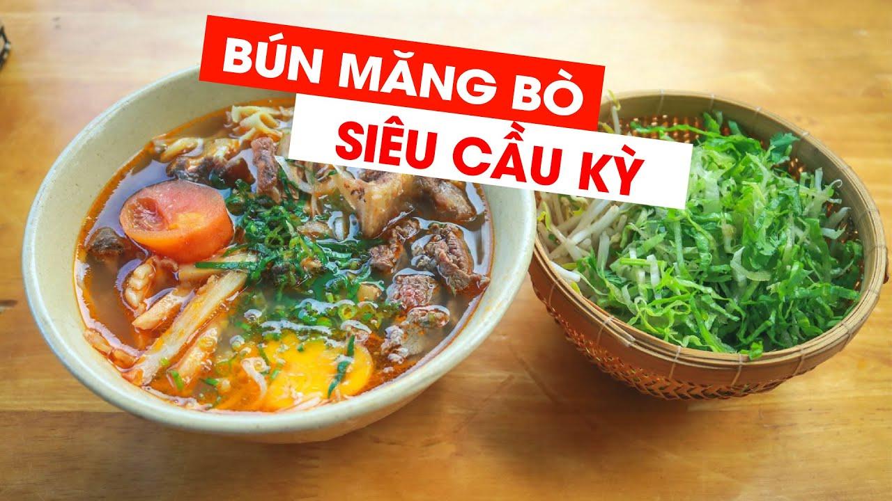 Bún măng bò duy nhất tại Sài Gòn: Cầu kì từ chế biến đến thưởng thức