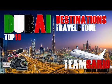 TOP 10 DUBAI DESTINATIONS 2019 | TRAVEL AND TOUR
