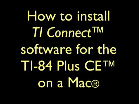 How To Install TI Connect™ For The TI-84 Plus CE™ On A Mac®