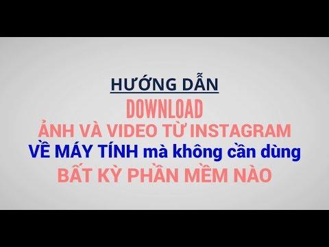 Hướng Dẫn DOWNLOAD ẢNH Và VIDEO Từ Instagram Về Máy Tính Mà Không Cần Dùng Phần Mềm Nào