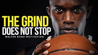 THE GRIND DOESN'T STOP - Best Motivation | Former NBA Athlete Walter Bond Motivational Speech