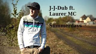 J-J-Dub ft. Lauerer MC - Summerdays