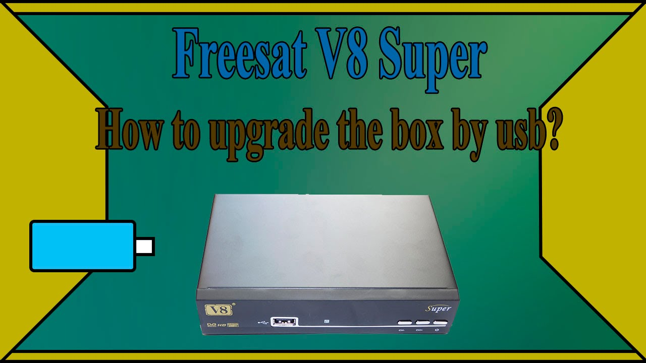 Freesat v8 super How to upgrade (damp) software by usb v8 golden, openbox  v8 super