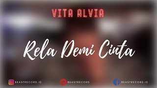 Vita Alvia - Dj Rela Demi Cinta Lirik | Dj Rela Demi Cinta - Vita Alvia Lyrics