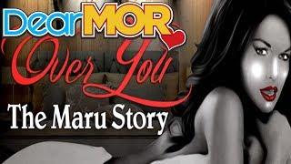 "Dear MOR: ""Over You"" The Maru Story 04-02-17"