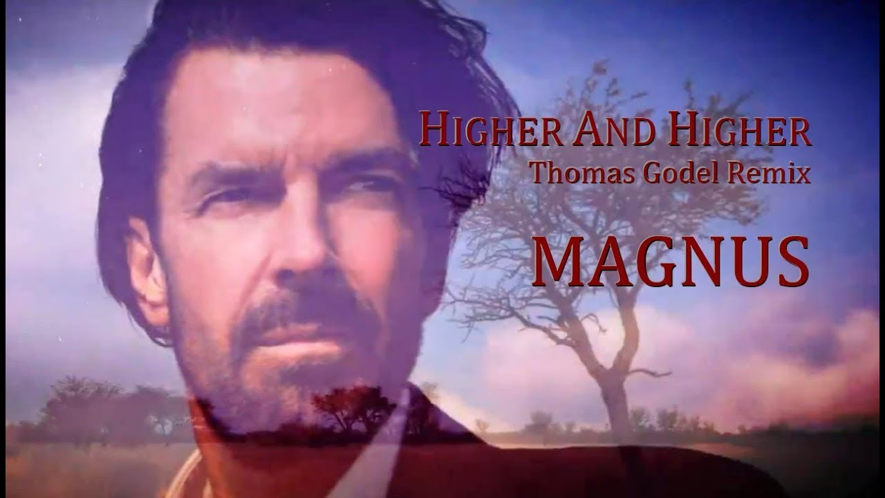MAGNUS - Higher And Higher   (Thomas Godel Remix)