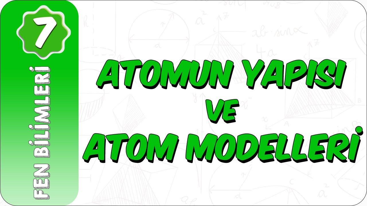 7. Sınıf Fen Bilimleri | Atomun Yapısı ve Atom Modelleri