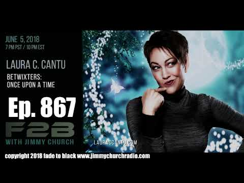 Ep. 867 FADE to BLACK Jimmy Church w/ Laura Cantu : Parallel Worlds : LIVE