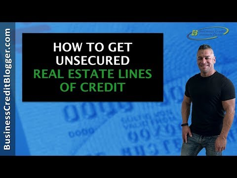 How To Get Unsecured Real Estate Lines Of Credit