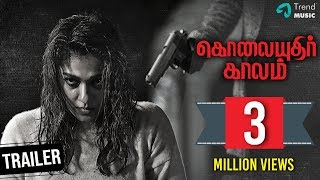 Kolaiyuthir Kaalam Tamil Movie | Official Trailer | Nayanthara | Chakri Toleti | Trend Music