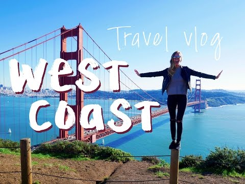 TRAVEL VLOG | WEST COAST 2016