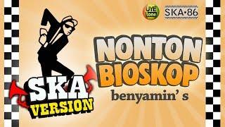 SKA 86 - BENYAMIN S | Nonton Bioskop (Reggae SKA Version)
