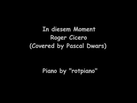 IN DIESEM MOMENT- Roger Cicero (Covered by PASCAL DWARS) Piano by