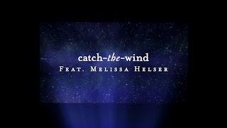 Catch The Wind (Lyric Video) - Melissa Helser | Starlight