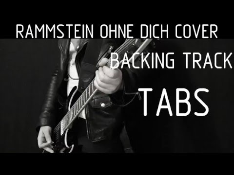 Rammstein Ohne Dich instrumental cover with tabs, backing track and lyrics + SOLO