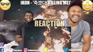 Cover images iKON - '죽겠다(KILLING ME)' M/V (Views From The Couch) Reaction !!😬 😎🤩