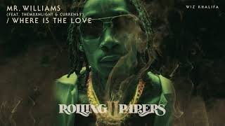 Wiz Khalifa - Mr Williams (feat. THEMXXNLIGHT & Curren$y) / Where Is The Love [Official Audio]