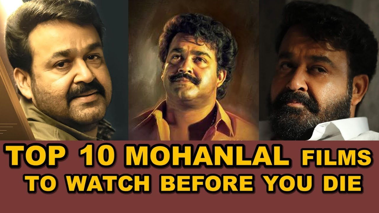 Top 10 Mohanlal Films To Watch Before You Die | One Man
