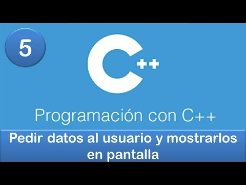 5. Programación en C++ || Ejercicio - Pedir datos al usuario y mostrarlos en pantalla