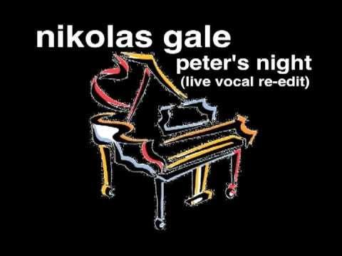 nikolas gale - peter's night (vocal re-edit)