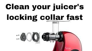 Locking collar clean up - Sana horizontal juicers