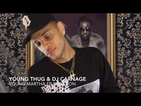 WILL YOUNG THUG & DJ CARNAGE DO MORE THAN 40K FIRST WEEK?!?! YOUNG MARTHA EP REACTION & THOUGHTS
