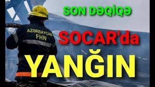 Son xeber: SOCAR'ın Zavodunda YANĞIN - Xəsarət alanlar var! Sen de izle!