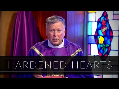 Hardened Hearts | Homily: Father John Carmichael
