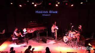 2017年8月29日に motion blue YOKOHAMA で行われたLIVE。 first setのダ...