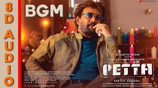 Petta - Full BGM | 8D Audio | Use Headphone | Anirudh Ravichander |  karthik subbaraj | Rajini