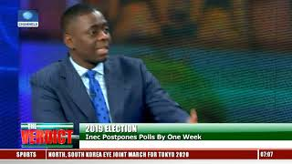 General Elections Analysts Dissect Costly Impact Of Postponement Pt.1 |The Verdict|