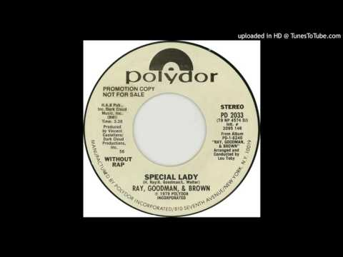 Ray, Goodman And Brown - Special Lady (DJ 45 Version without spoken intro - without rap)