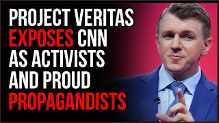 Project Veritas EXPOSES CNN Staffer Admitting They Are Activist PROPAGANDA, They Are Proud Of It
