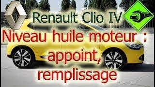 Renault Clio IV   Niveau huile moteur : appoint, remplissage