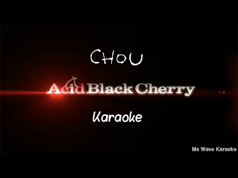 Acid Black Cherry - Chou [KARAOKE] no full