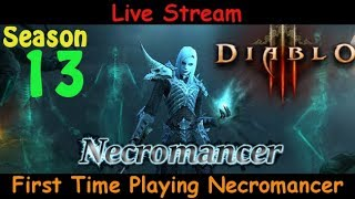 First Time Playing A Necromancer - Season 13 - Diablo 3 live stream pve gameplay
