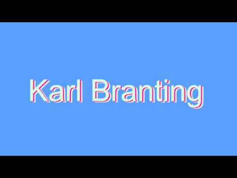 How to Pronounce Karl Branting