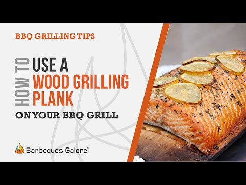 How To Use A Wood Grilling Plank On Your Bbq
