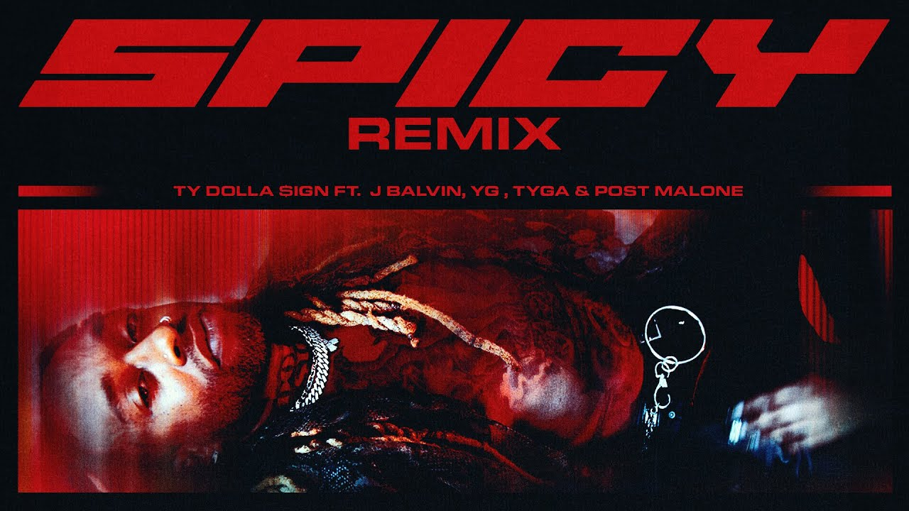 Ty Dolla $ign - Spicy (feat. J Balvin, YG, Tyga & Post Malone) [Remix] (Official Audio)