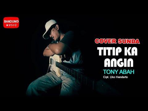 Titip Ka Angin - Tony Abah [Cover Sunda]