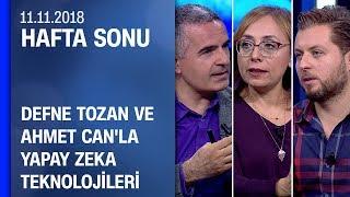 Defne Tozan ve Ahmet Can, yapay zeka teknolojilerini anlattı - Hafta Sonu 11.11.2018 Pazar