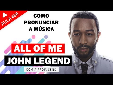 All Of Me - John Legend (Aula #36)