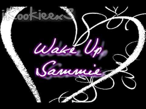 Wake Up - Sammie [New 2010]