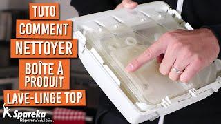 Comment nettoyer la boîte à produit de votre lave linge top